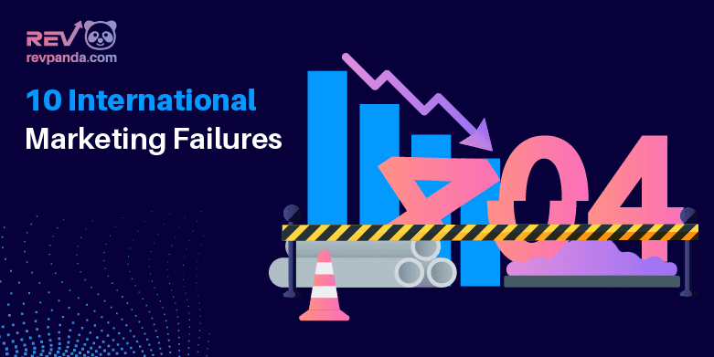 10 Most Embarrassing International Marketing Failures